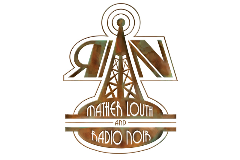 Mather Louth and Radio Noir